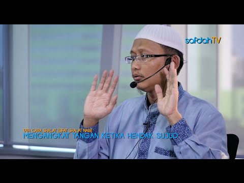 Tata Cara & Sifat Shalat Nabi: Mengangkat Tangan Ketika Hendak Sujud - Ustadz Badru Salam, Lc