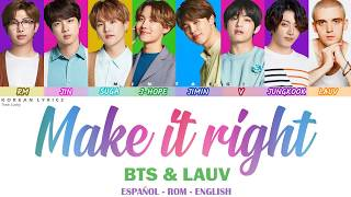 BTS & Lauv - Make It Right | Lyrics: Español - Rom - English