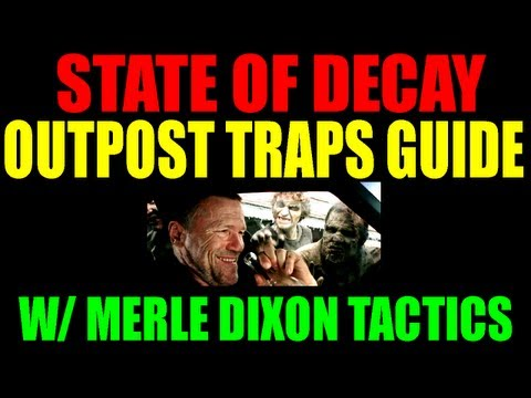 State Of Decay How Traps Work   Guide To Outpost Traps & How To Use Them   Ft. Merle Dixon