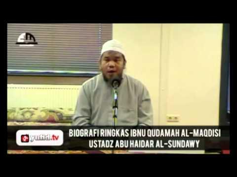 Biografi Ringkas Ibnu Qudamah Al-Maqdisi - Ustadz Abu Haidar Al-Sundawy