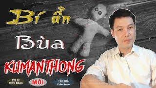 [HÃI] Bí Ẩn Bùa Kumanthong - Truyện Ma Này Có Thật Về Bùa Ngãi