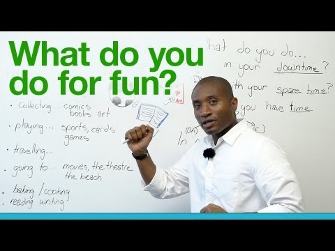 Learn English – What do you do for fun?
