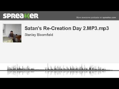 Satan's Re-Creation Day 2.MP3.mp3 (made with Spreaker)