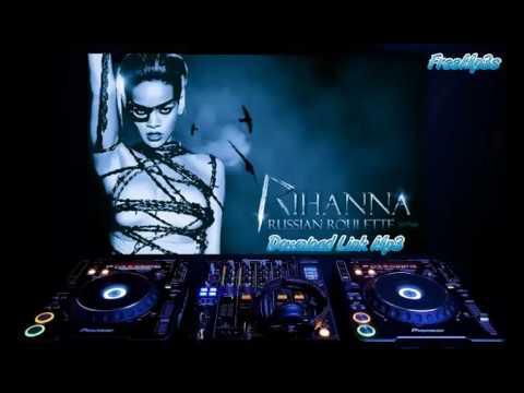 Russian roulete   Rihanna Download Mp3