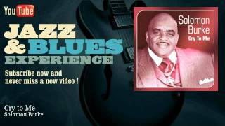 Watch Solomon Burke Cry To Me video