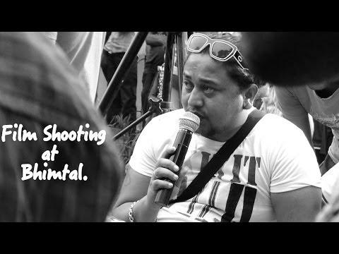 Film Shooting In A Hill Station - Bhimtal Nainital Uttaranchal...