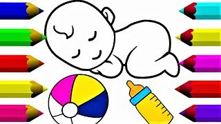 Drawing And Coloring For Baby - Draw Baby Sleepping and Play Ball - Fun Coloring Book For Kids