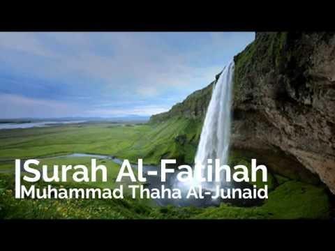 Surah Alfatihah Best Quran Recitation by Muhammad Thaha Al Junaid