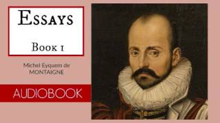 montaigne essays book 1 Michel eyquem de montaigne is one of the most influential writers of the french renaissance, known for popularising the essay as a literary genre and is popularly.