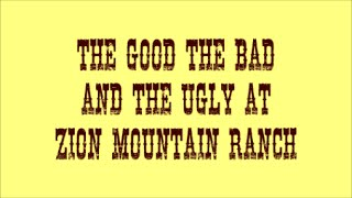 FT RV Living Special Work Camp Episode! The Good, The Bad and The Ugly at Zion Mnt. Ranch