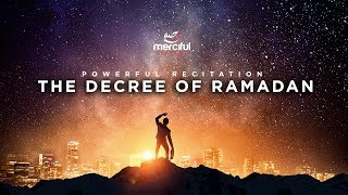 The Decree of Ramadan (Powerful Quran)