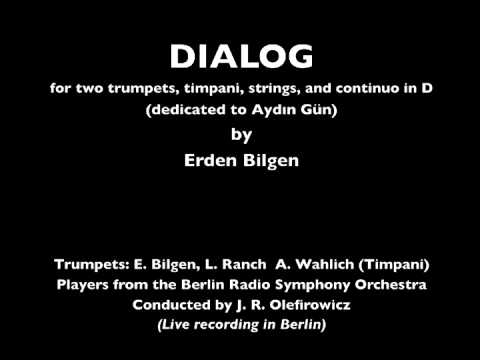 DIALOG for two trumpets, timpani, and orchestra by Erden Bilgen