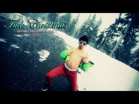 Fuck Christmas! (OFFICIAL MUSIC VIDEO) Feat. Peter Chao/Gentleman