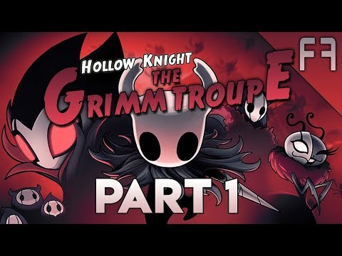 Hollow Knight | Grimm Troupe DLC - Part 1