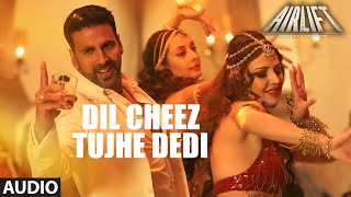 download lagu Dil Cheez Tujhe Dedi Full Song   Airlift gratis