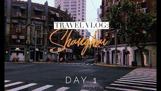 TRAVEL VLOG - Shanghai Day 1