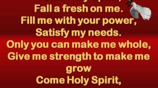 A- Come Holy Spirit fall a fresh on me.mpg