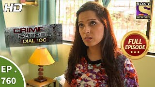 Crime Patrol Dial 100 - Ep 760 - Full Episode - 20th  April, 2018