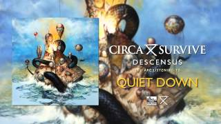 Circa Survive - Quiet Down