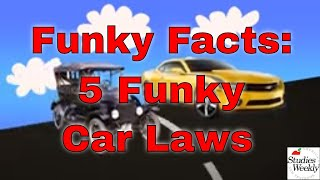 Studies Weekly Funky Facts: 5 Funky Car Laws