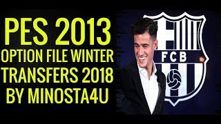PES 2013 ● Option File Winter Transfers 2018 ● PESEdit Patch