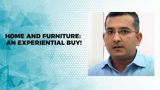 Home and Furniture  An Experiential Buy