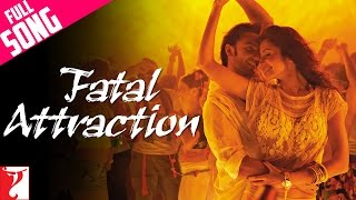Fatal Attraction - Full Song - Ladies vs Ricky Bahl