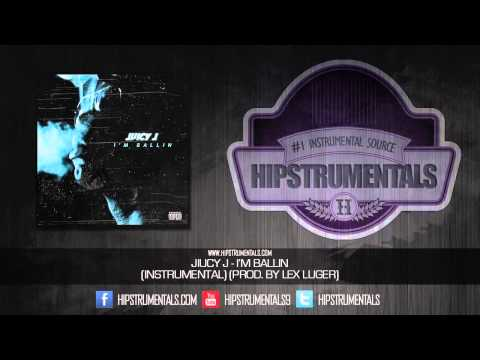 Juicy J - I'm Ballin [Instrumental] (Prod. By Lex Luger) + DOWNLOAD LINK