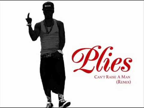 Plies - Can't Raise A Man (k-michelle Remix) video