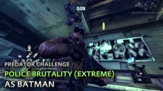 Batman: Arkham City - Police Brutality (Extreme) [as Batman] - Predator Challenge