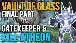 Destiny Vault of Glass Raid How to beat Atheon Final Walkthrough [Also Gatekeeper, Relic, Conflux]