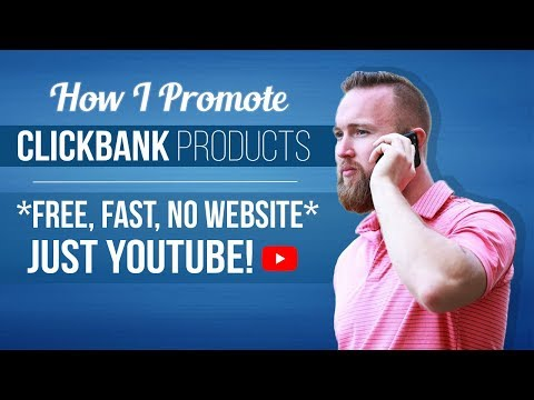 How I Promote Clickbank Products (FREE. FAST. No Website JUST YOUTUBE)