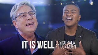 It Is Well - Loyiso Bala ft. Don Moen