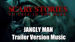 SCARY STORIES TO TELL IN THE DARK Jangly Man Trailer Music Version | Movie Soundtrack Theme Song