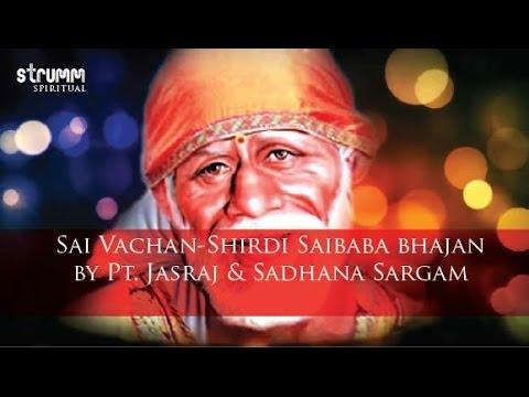 Sai Vachan-Shirdi Saibaba bhajan by Pt. Jasraj & Sadhana Sargam...
