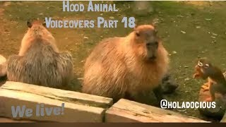 Hood Animal Voiceovers Part 18: We live!