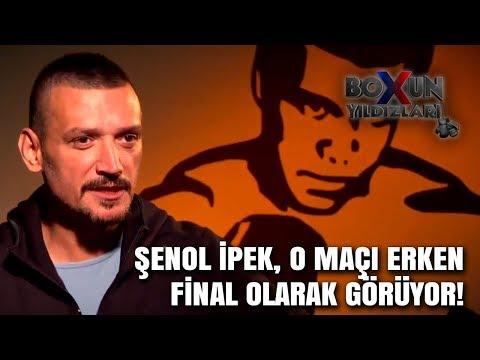 Şenol İpek, O Maçı Erken Final Olarak Görüyor! - Boxun Yıldızları