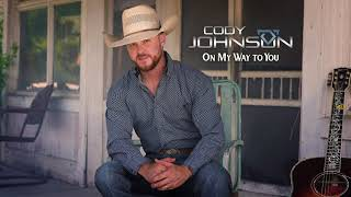 Cody Johnson 34 On My Way To You 34 Official Audio Audio