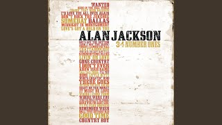 Alan Jackson Love's Got A Hold On You