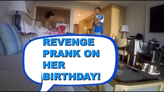 Pranked My Girlfriend On Her Birthday (Revenge Prank)