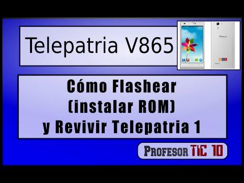 Cómo Flashear. reparar (Instalar ROM) Telepatria 1