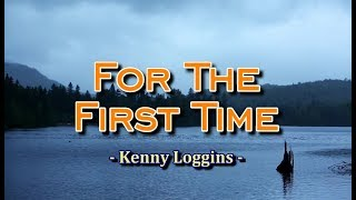 For The First Time - Kenny Loggins (KARAOKE VERSION)