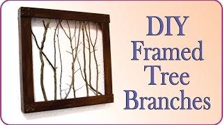 Wall Decorating Idea - DIY Framed Tree Branches