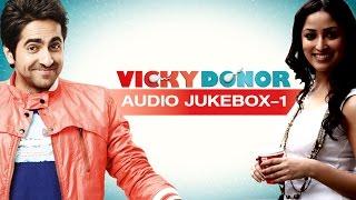 download lagu Vicky Donor  Full Songs Part 1  Ayushman gratis
