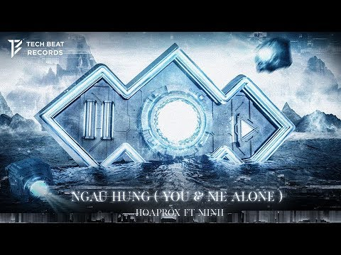 HOAPROX - NGAU HUNG (You & Me Alone) ft. MINH [Official Music Video]