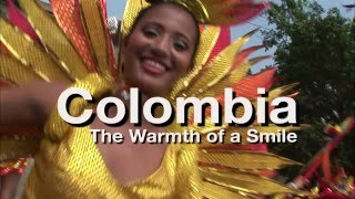 COLOMBIA, The Warmth Of A Smile - Travel Documentary
