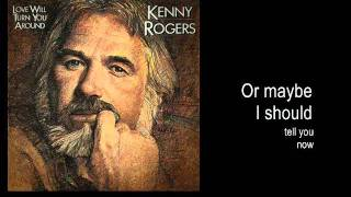 Watch Kenny Rogers Maybe You Should Know video