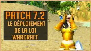 World Of Warcraft - Le Déploiement de la Loi Warcraft ! [PATCH 7.2]