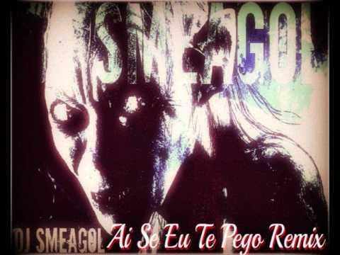 Michel Telò - Ai Se Eu Te Pego (DJ Smeagol Remix)