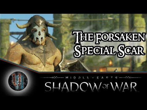 Middle-Earth: Shadow of War - The Forsaken / The Nameless One | Special Scar
